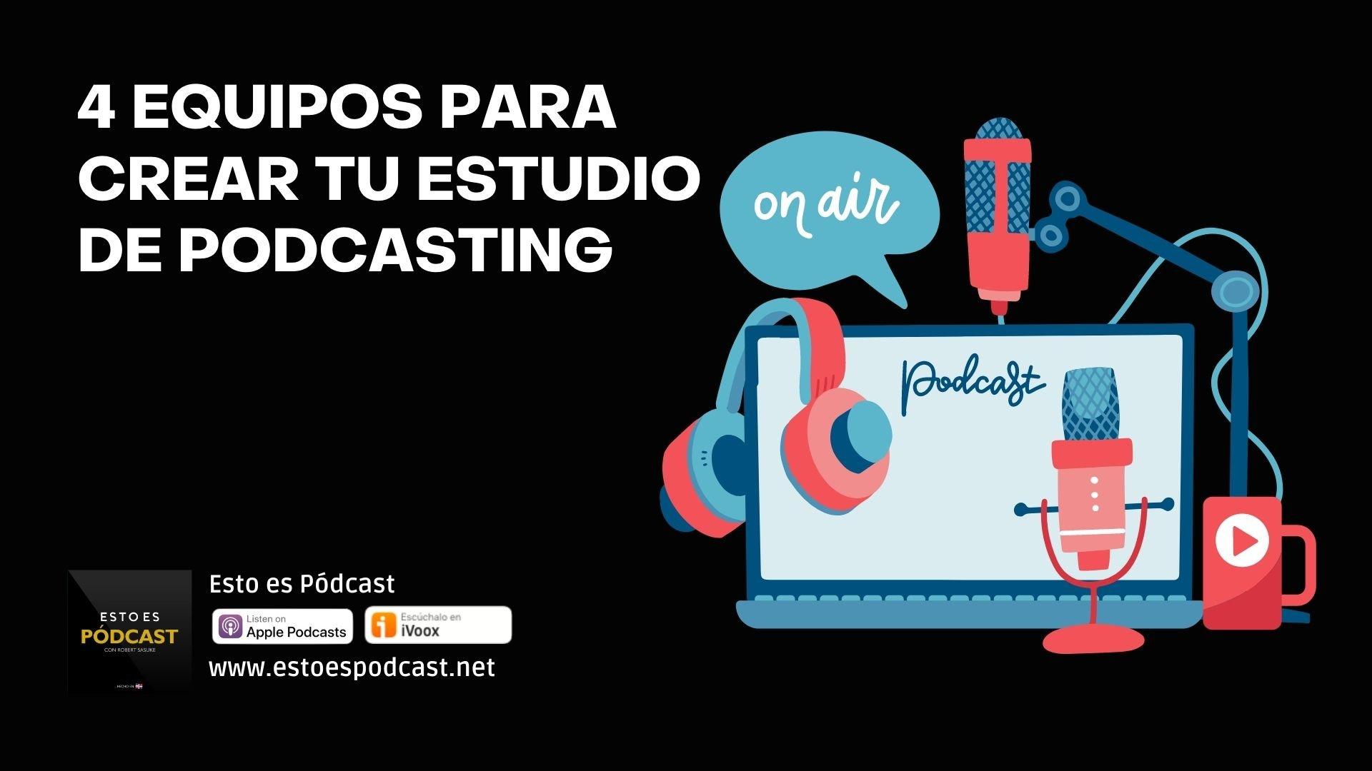 4 Equipos BBB para crear un estudio de podcasting
