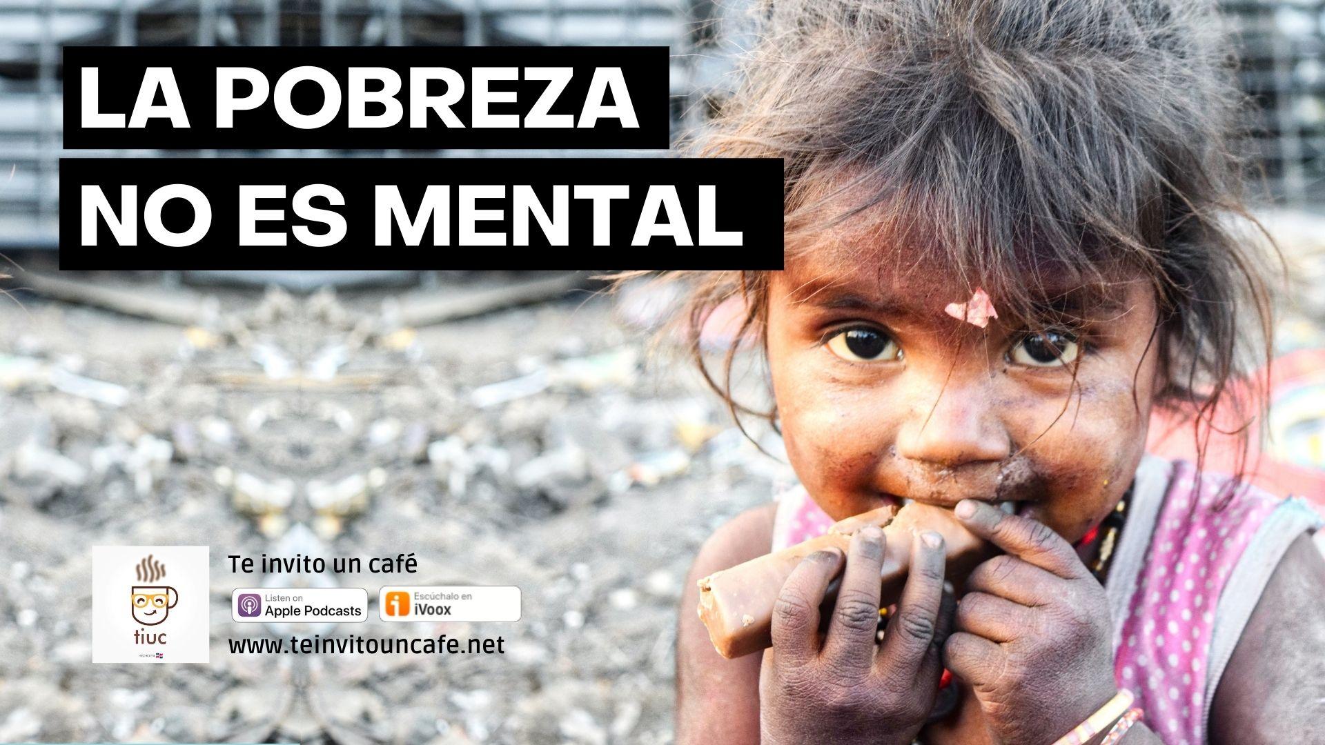 No, la pobreza no es un estado mental
