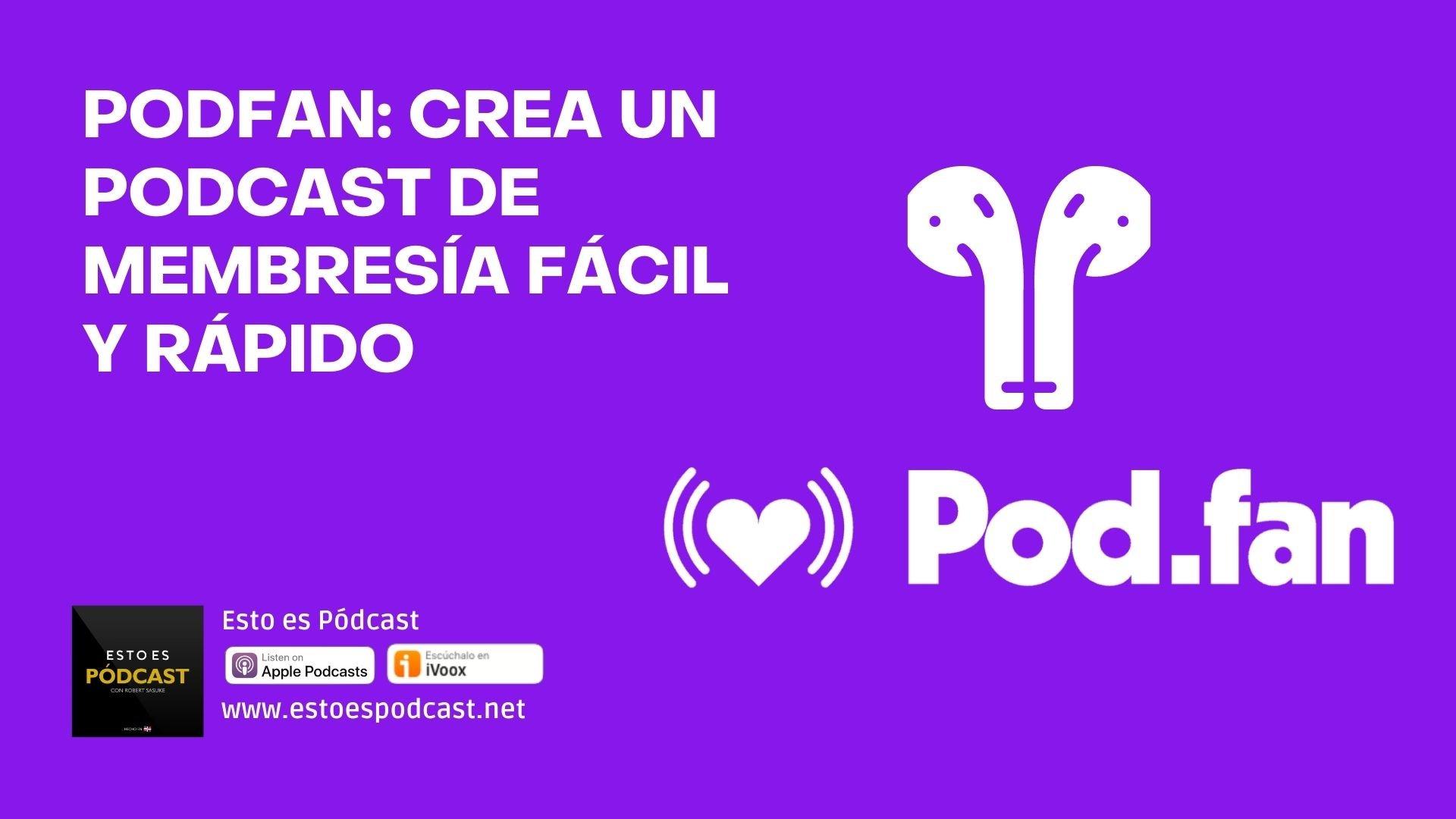 Pod.Fan: Crea un podcast con membresía