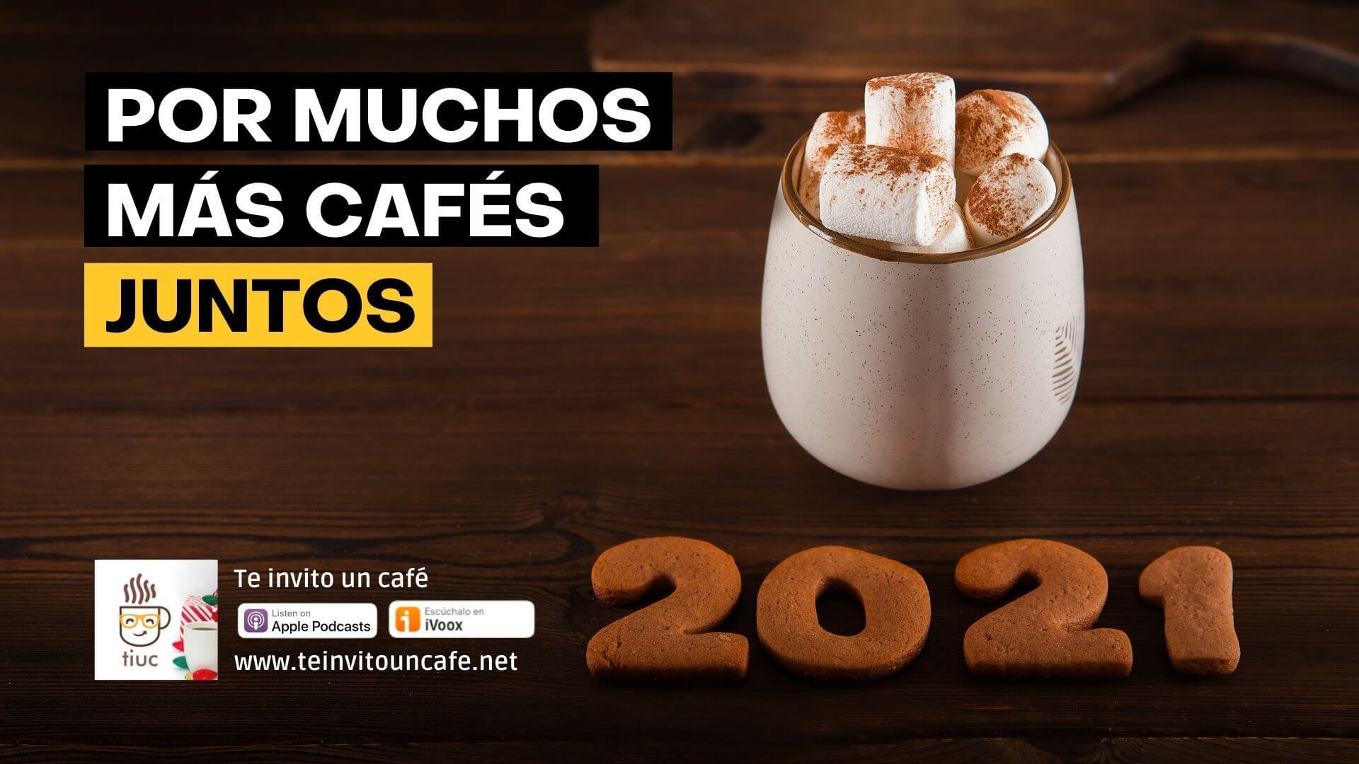 Por muchos más cafés juntos, ¡Feliz 2021!