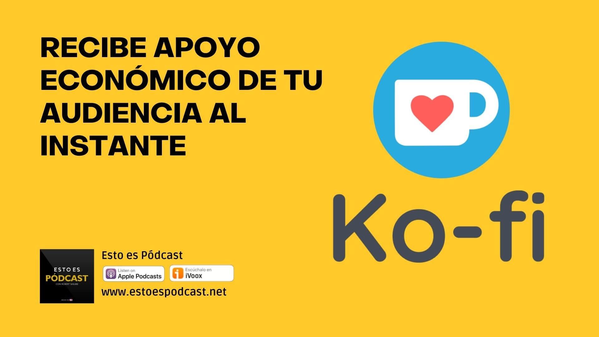 Recibe Apoyo Económico de tu Audiencia sin Limitaciones: Ko-fi