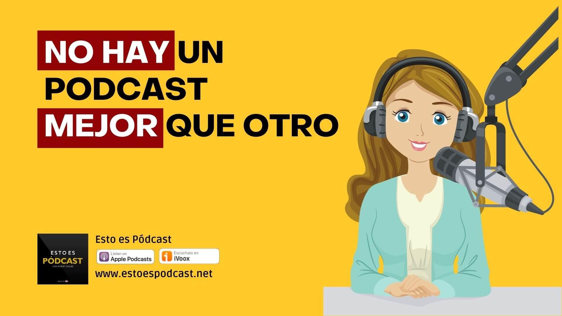 """5 razones por las que NO existe el """"mejor"""" podcast"""