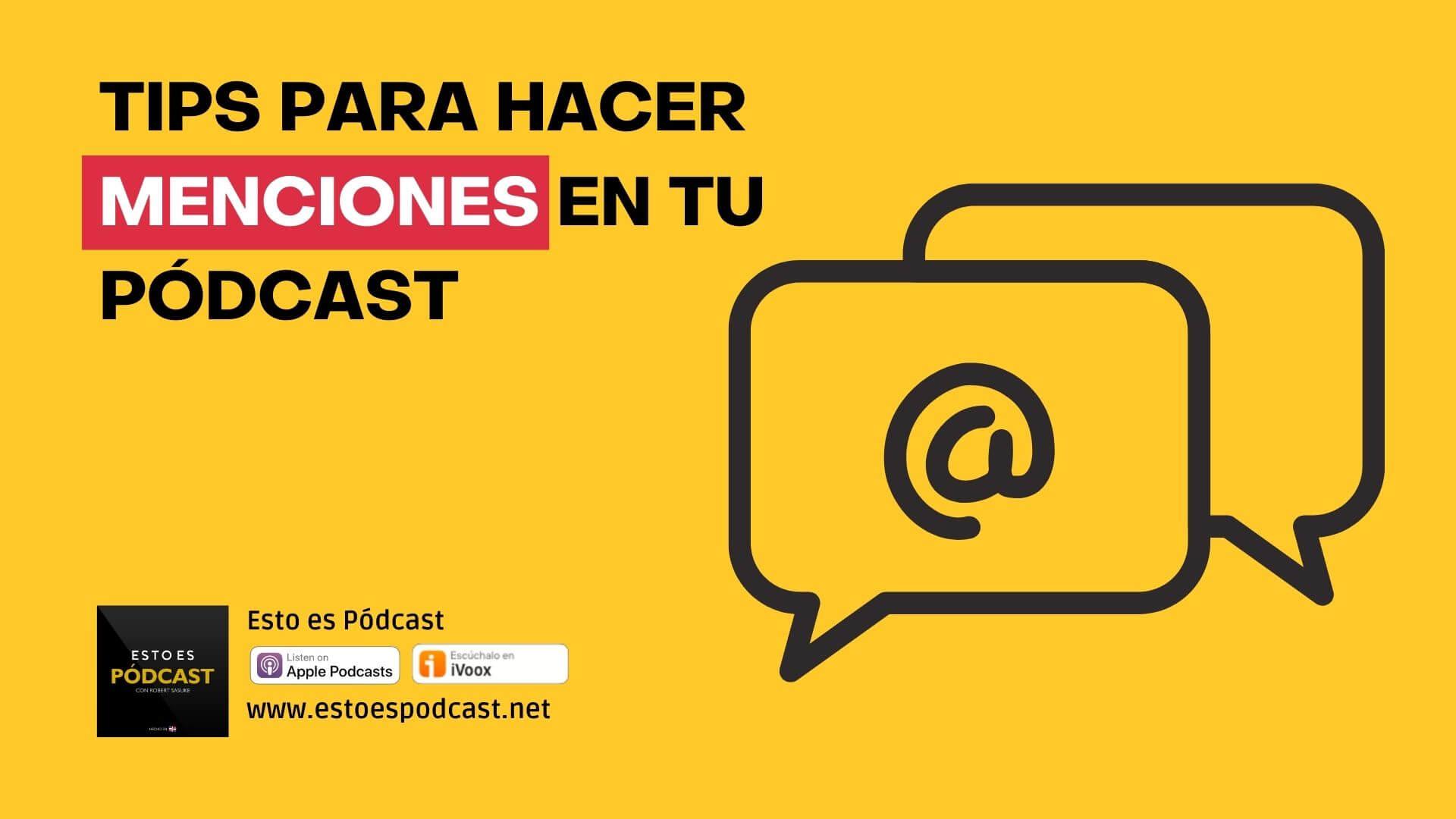 5 Tips para Hacer Menciones en Tu Pódcast