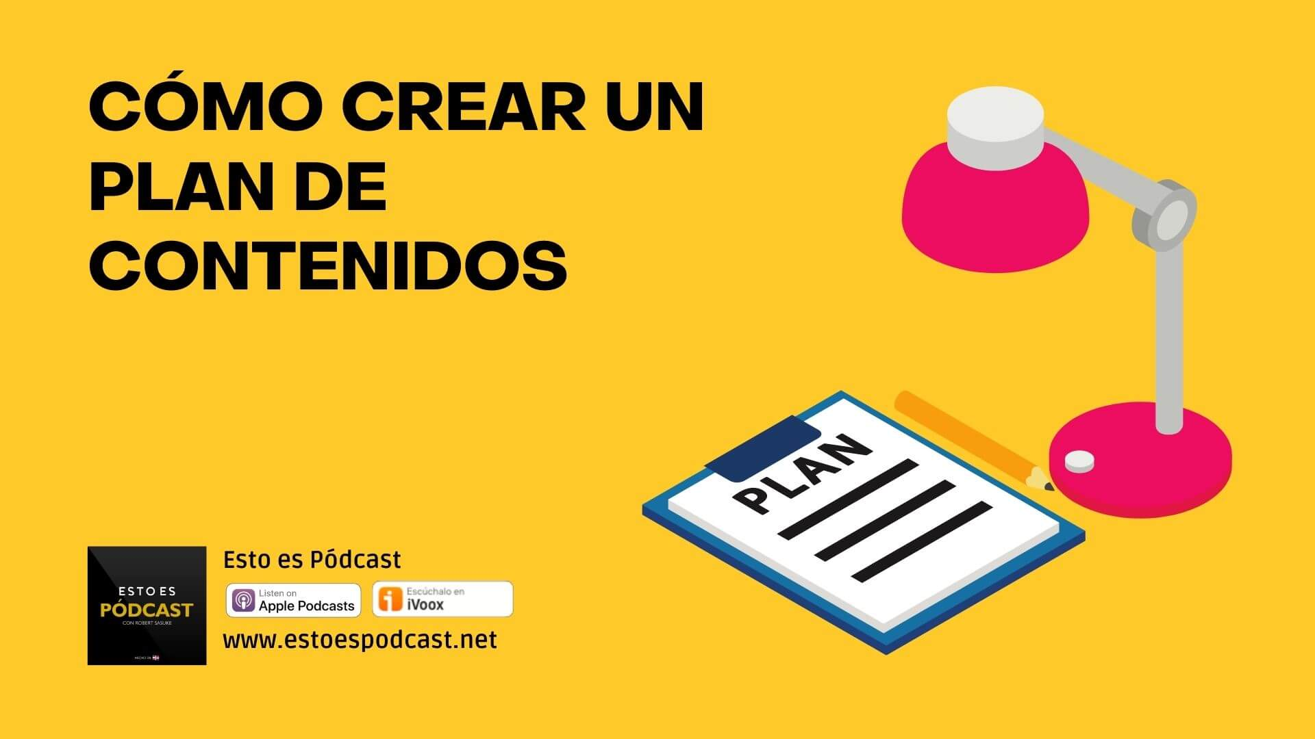 Las 3 Maneras para Crear un Plan de Contenidos para mi Podcast