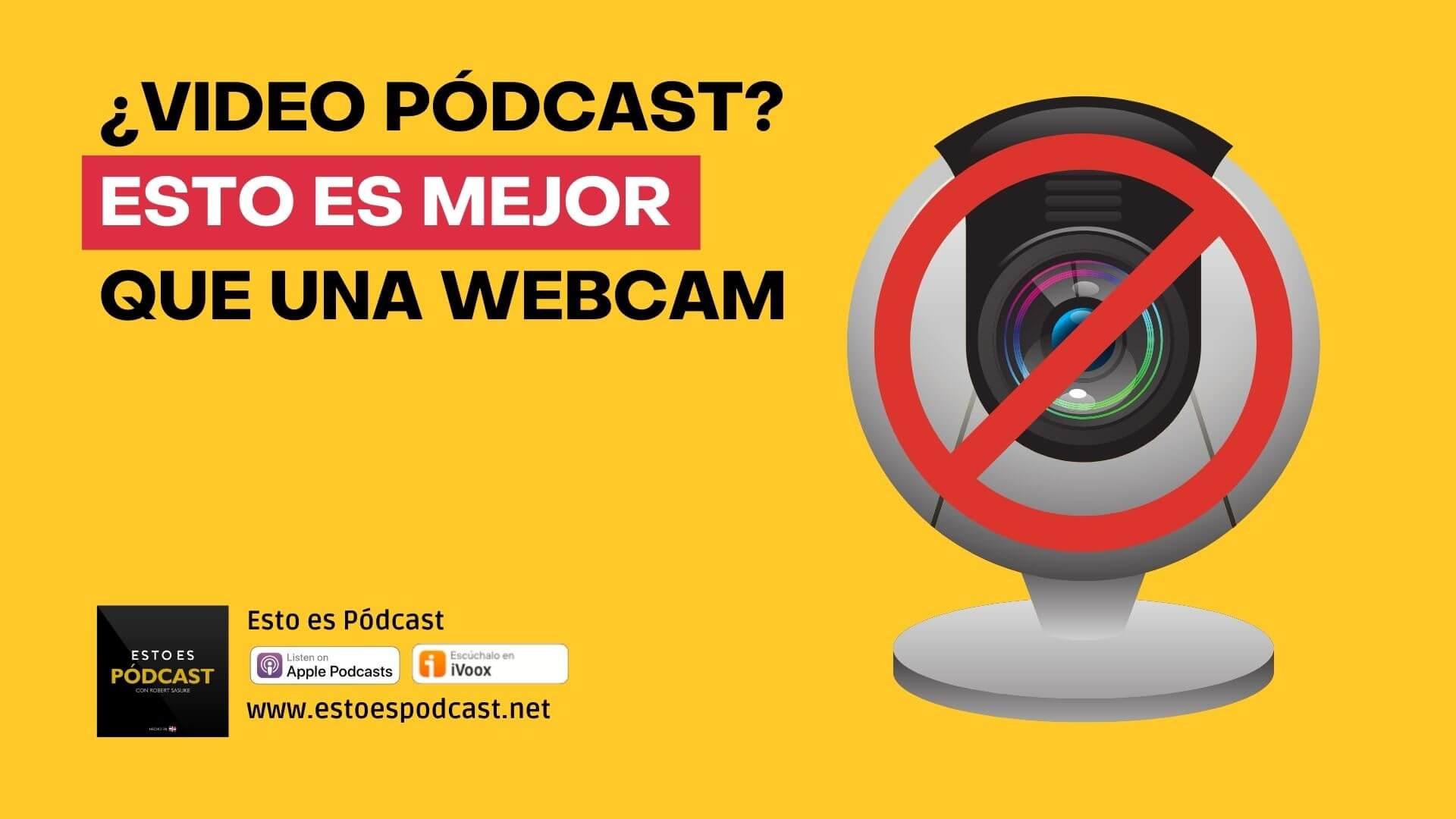 No uses Webcam, mejor usa esto