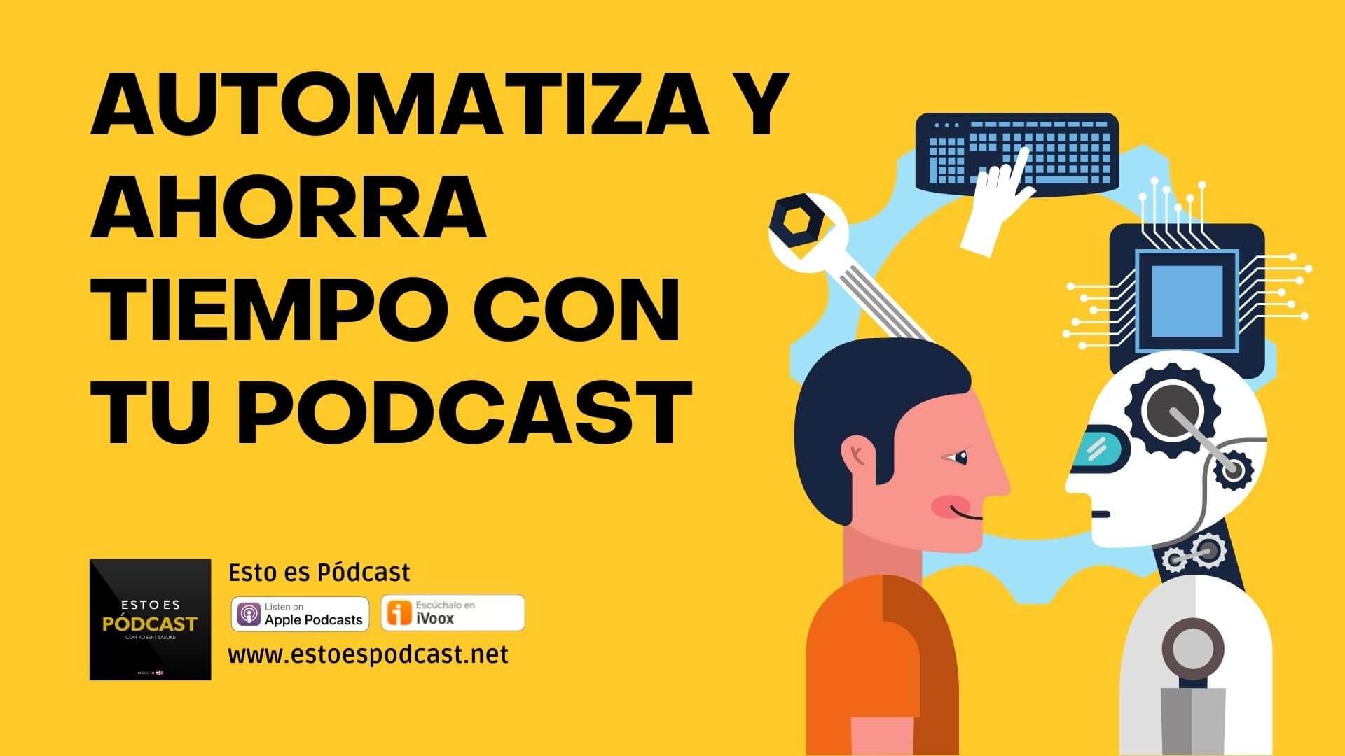 Automatizaciones para producir y publicar tu podcast de manera ágil