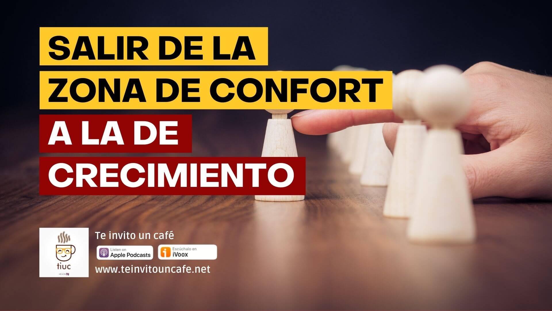 Los 5 tips para salir de la Zona de Confort a la de Crecimiento