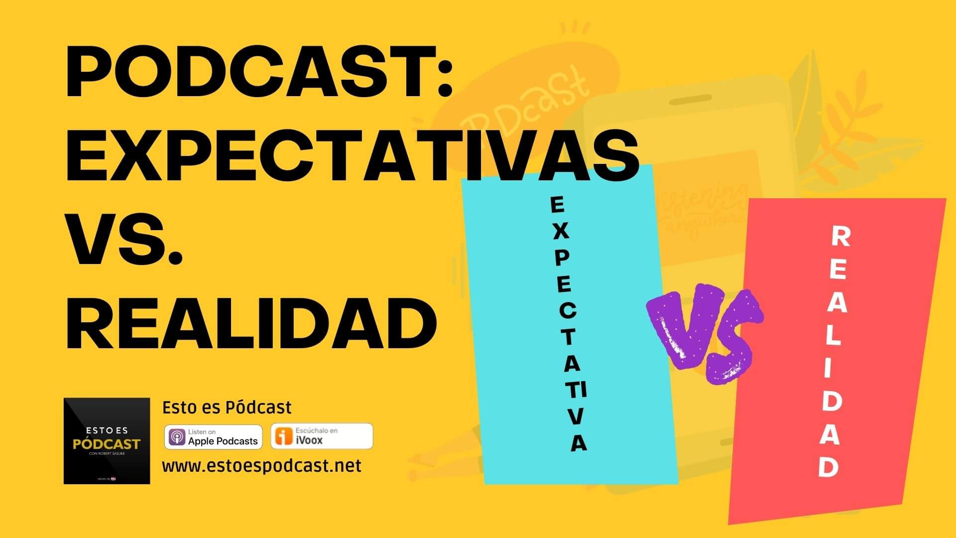 Podcasting: Expectativa vs. Realidad - Desmontando mitos