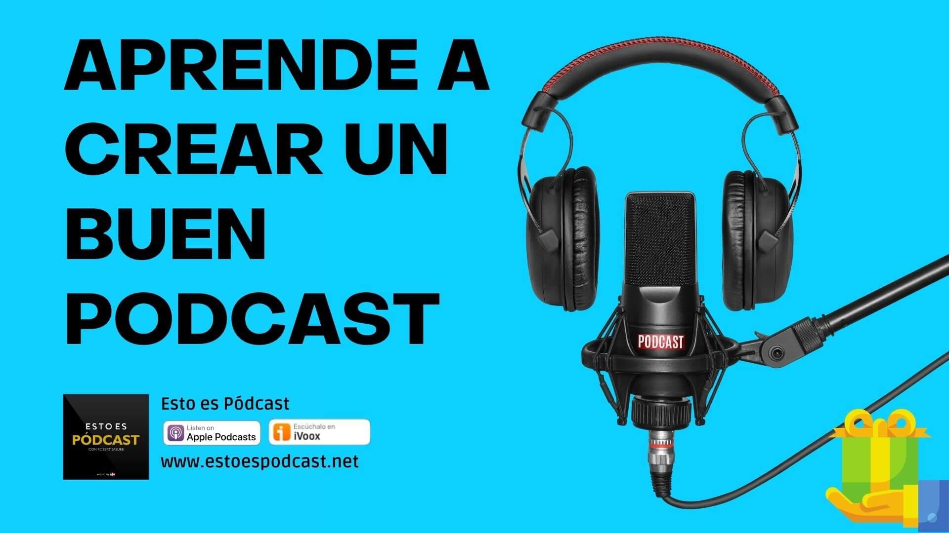 Para Hacer un Buen Podcast hay que Aprender