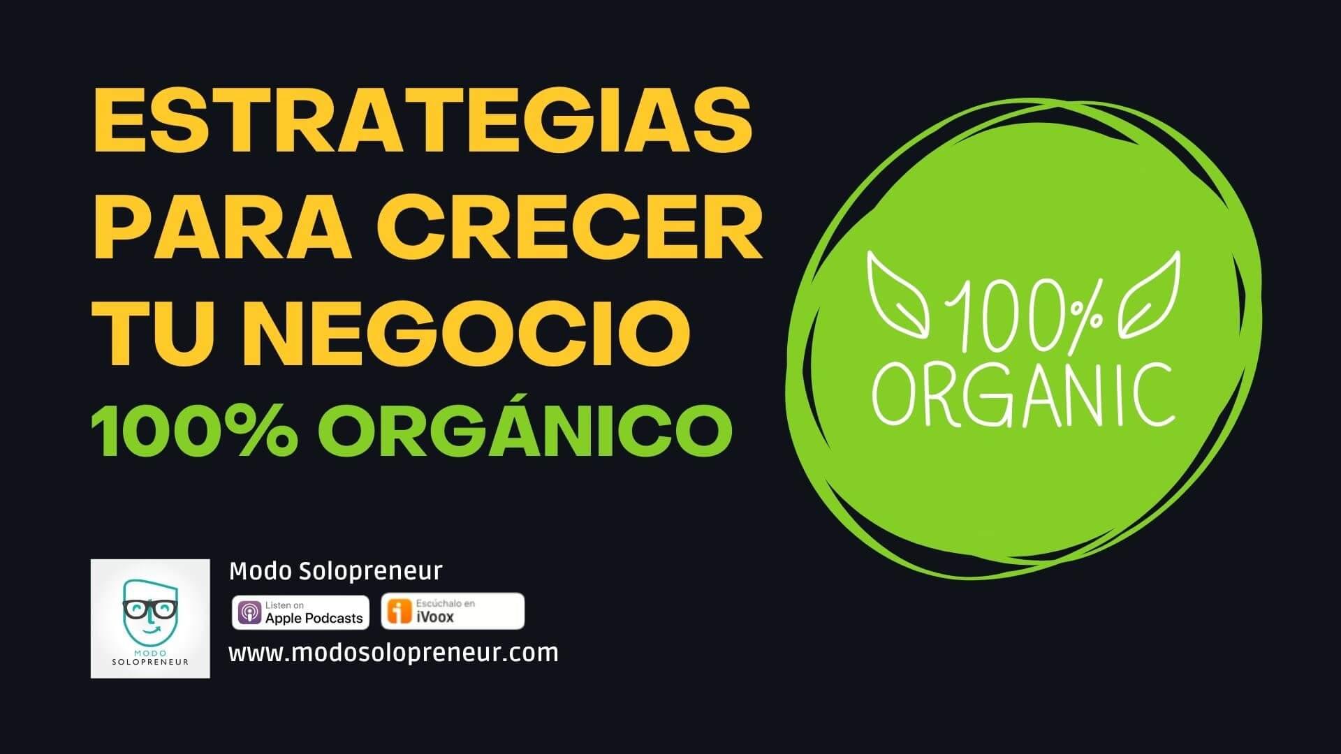 Estrategias de Crecimiento Orgánico para tu Negocio