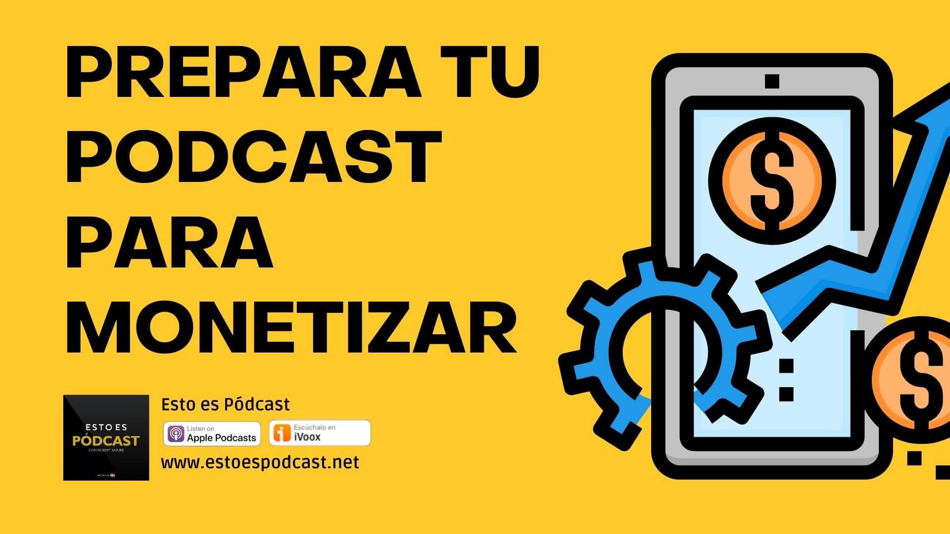 ¿Qué necesito para hacer mi podcast rentable?