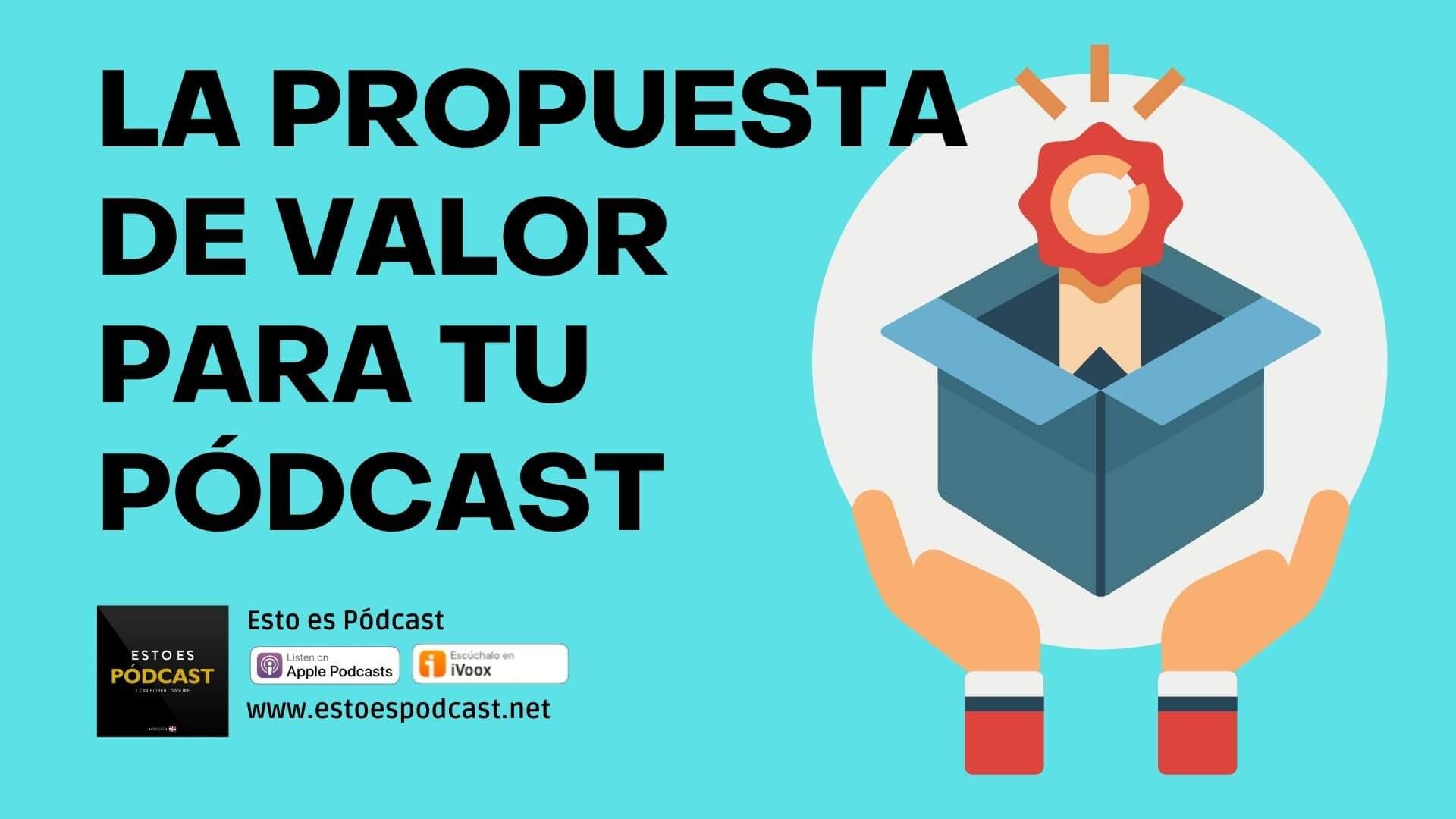 3 preguntas para definir la propuesta de valor de tu podcast