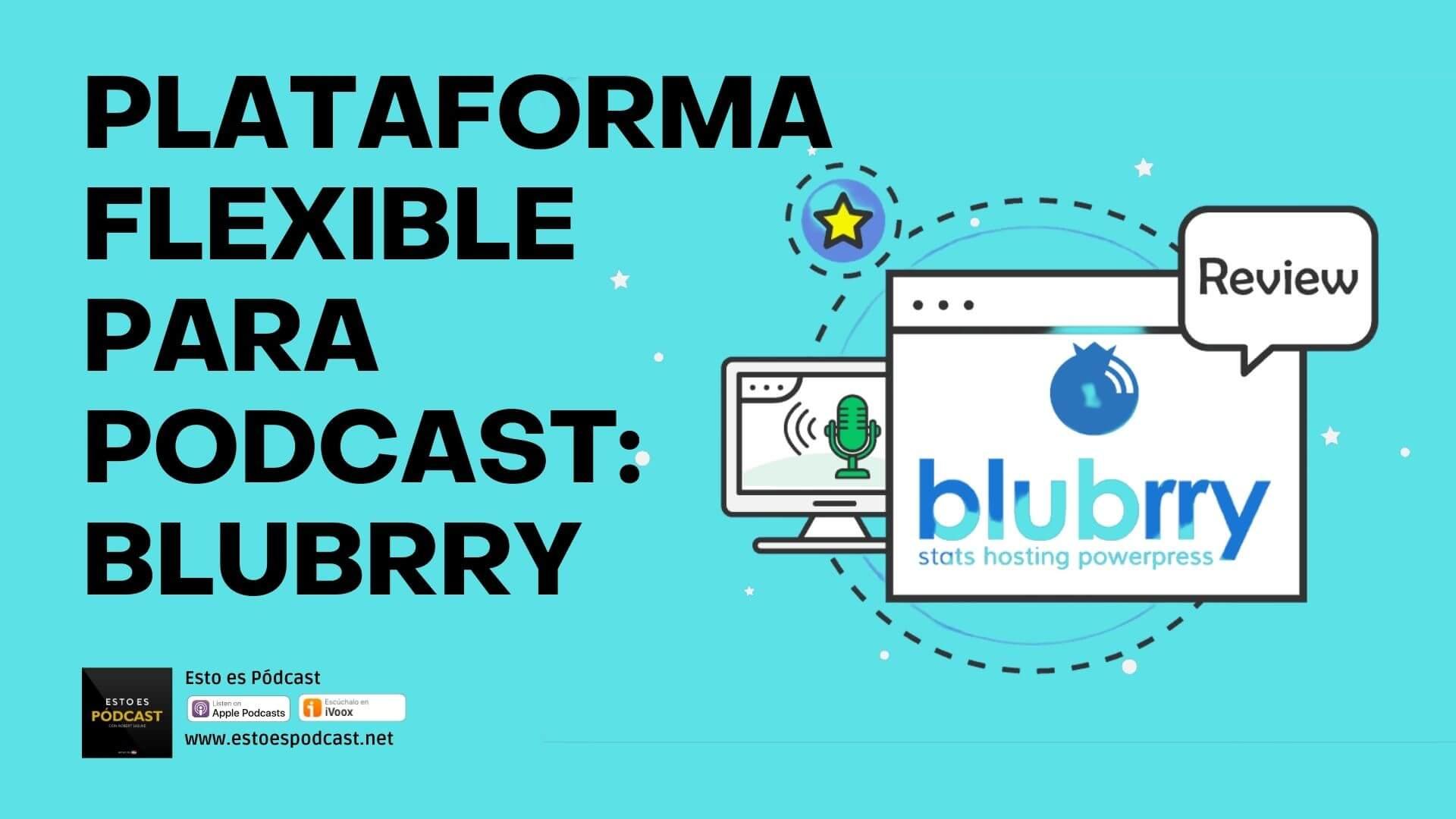 113. Blubrry: Plataforma flexible para tu Podcast