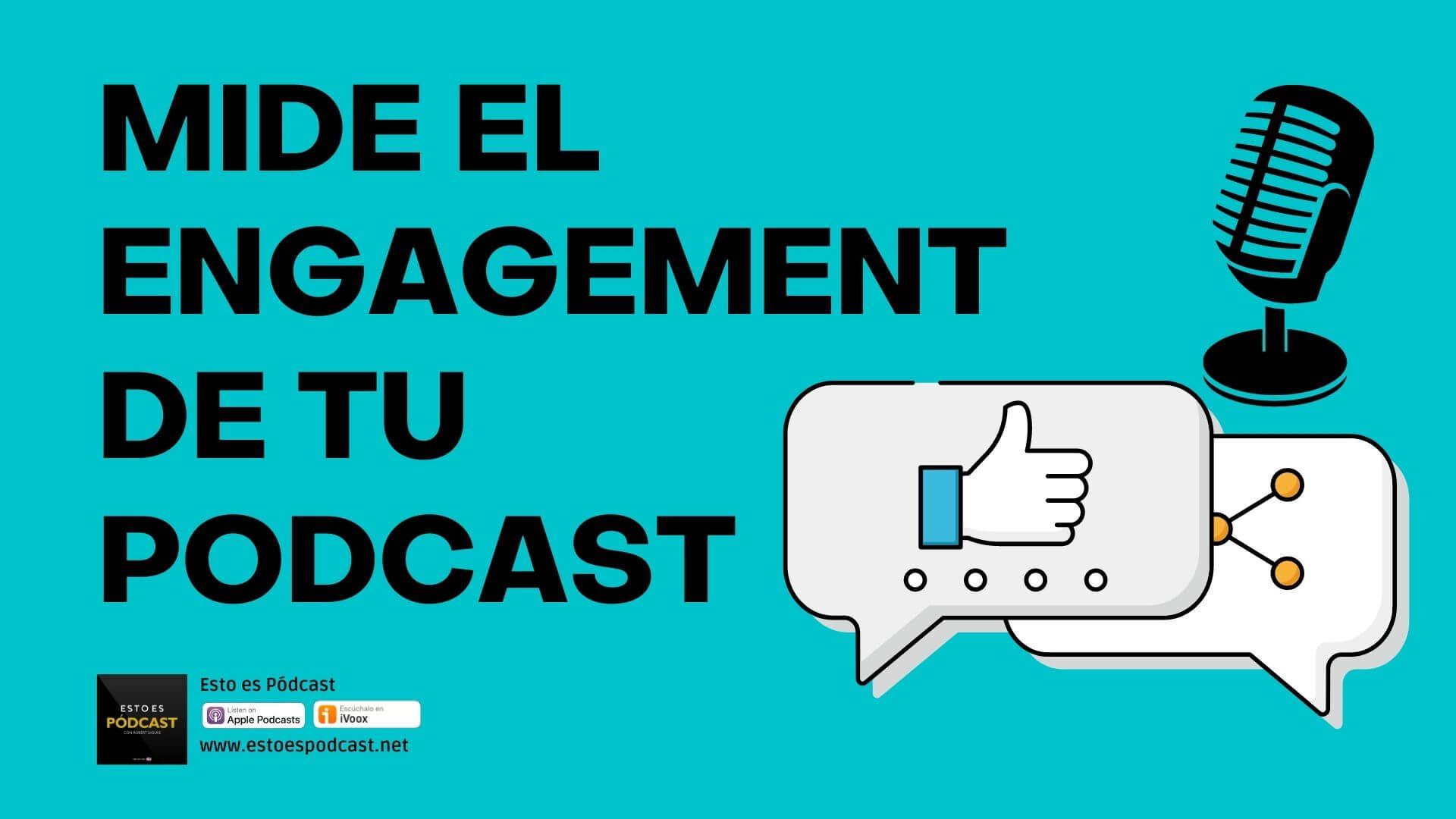 ¿Cómo puedo medir el engagement de mi podcast?