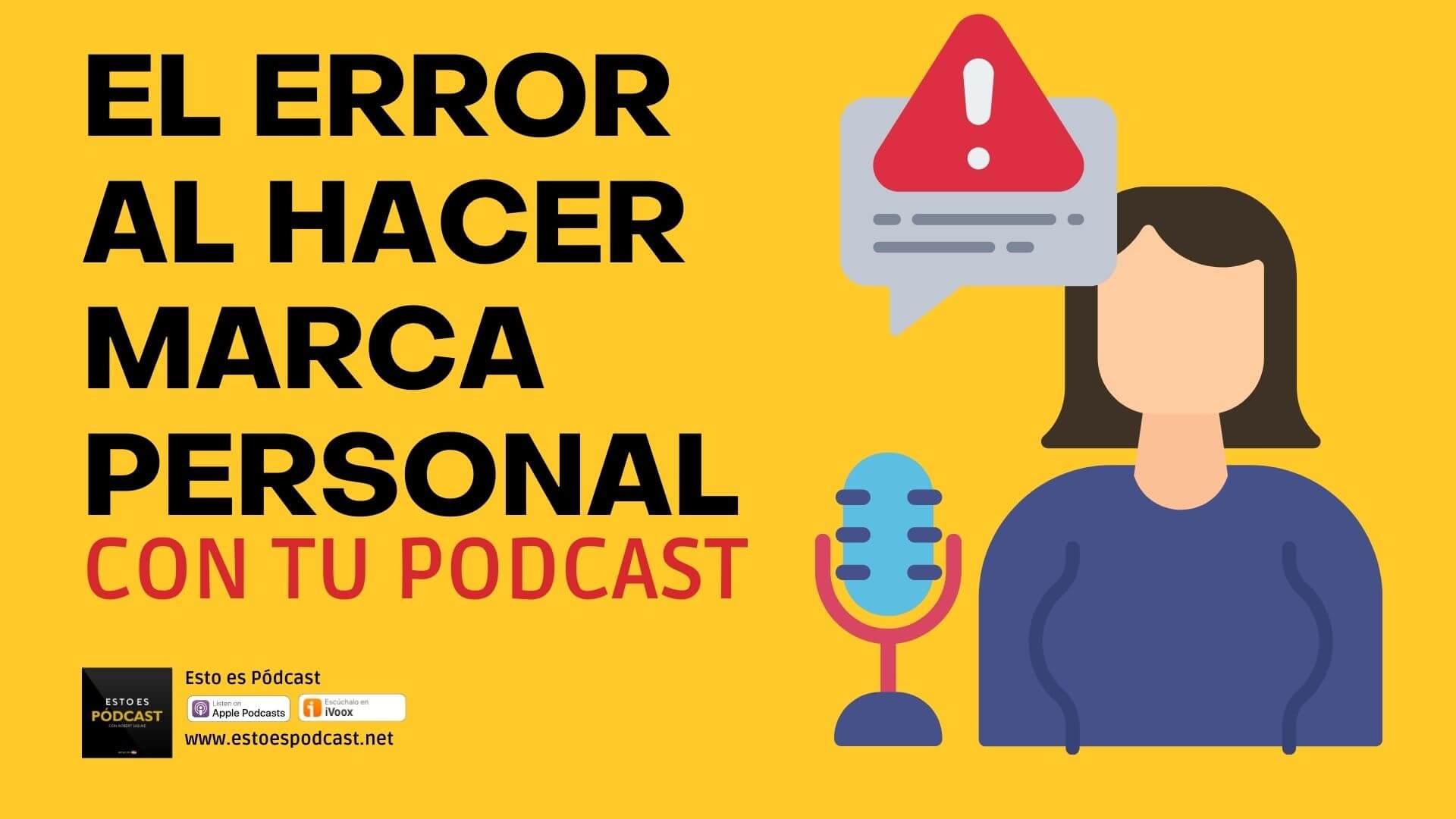 110. El Error al hacer Marca Personal con tu Podcast