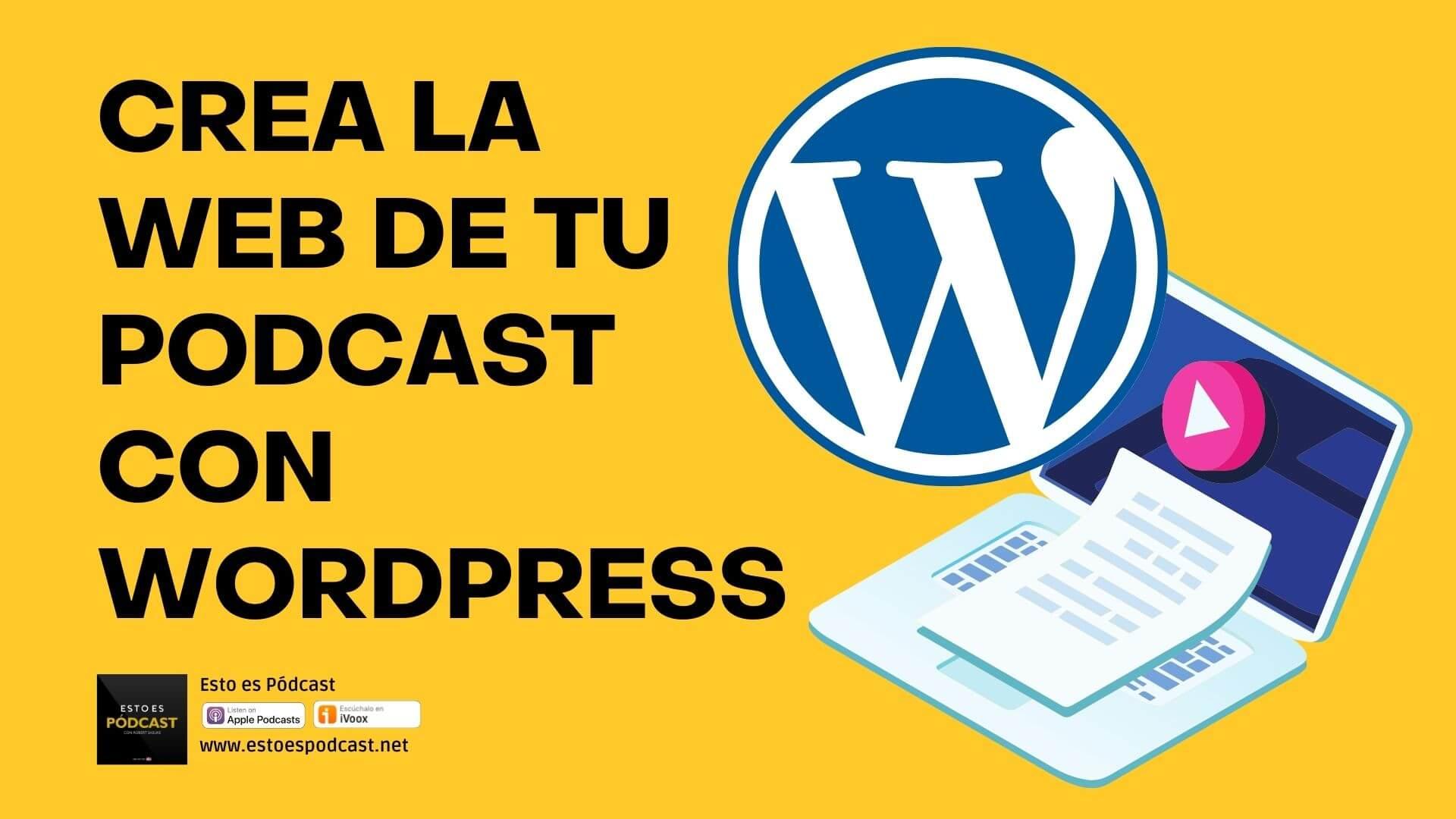 Crea una web escalable para tu podcast con Wordpress.org