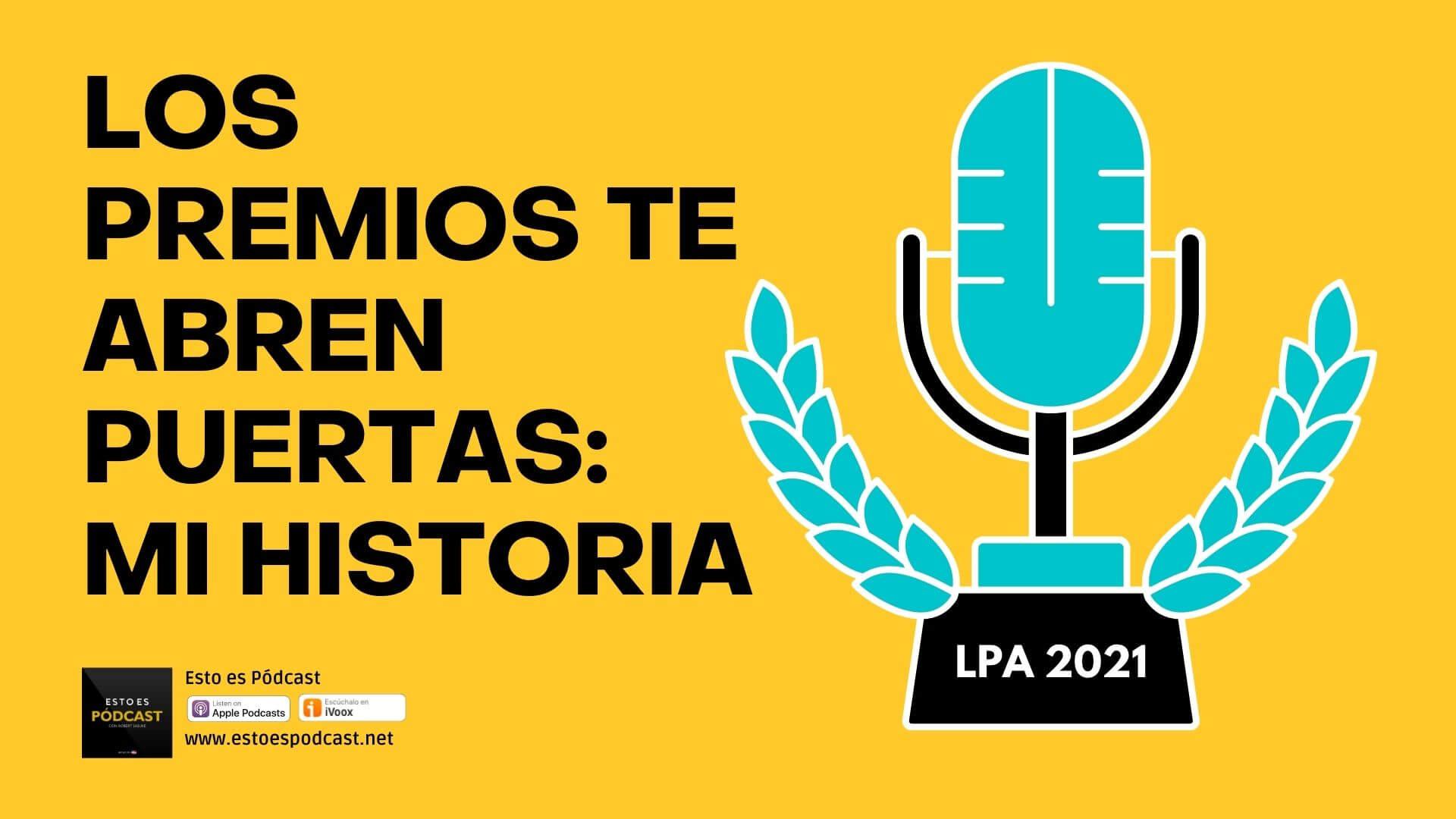 Participar en Premiaciones con tu podcast te abre puertas: este es mi caso