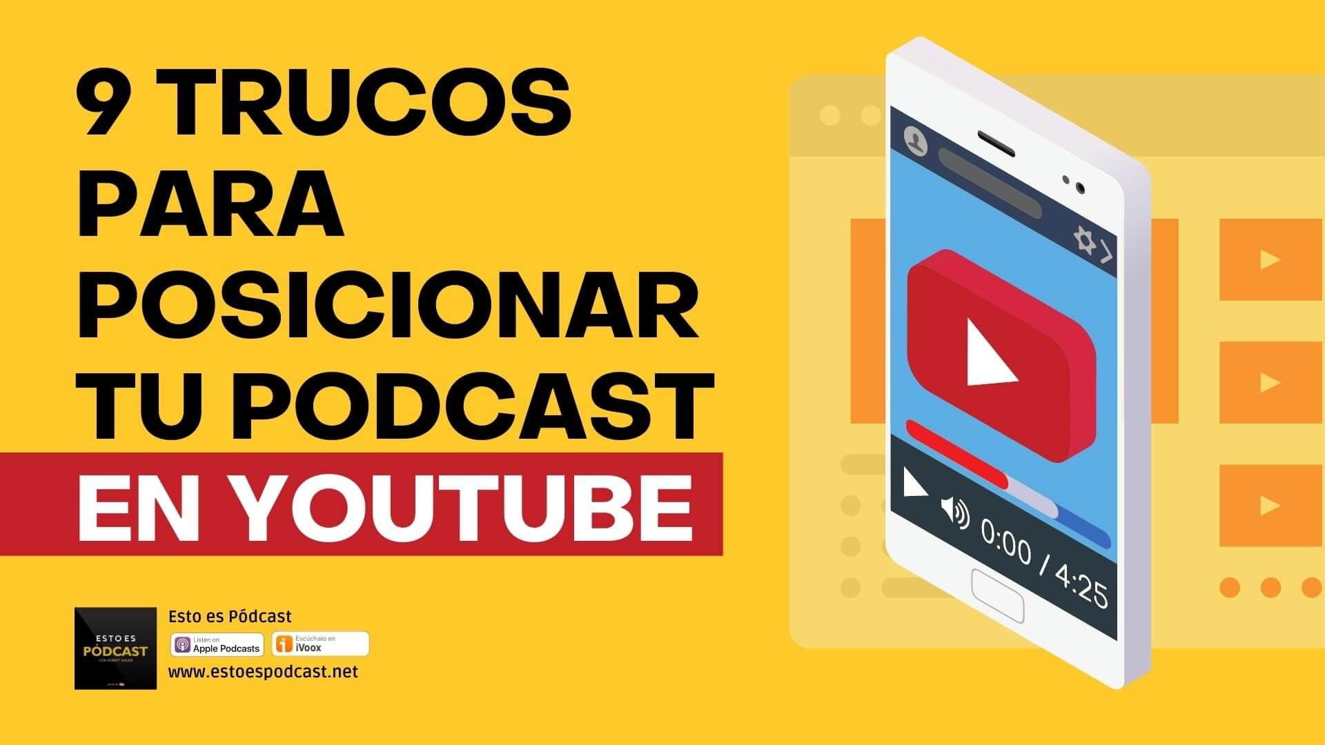 9 Trucos para Posicionar tu Podcast en Youtube