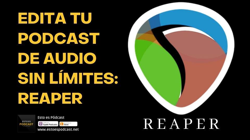 129. Editor de audio sin límites para tu podcast: Reaper