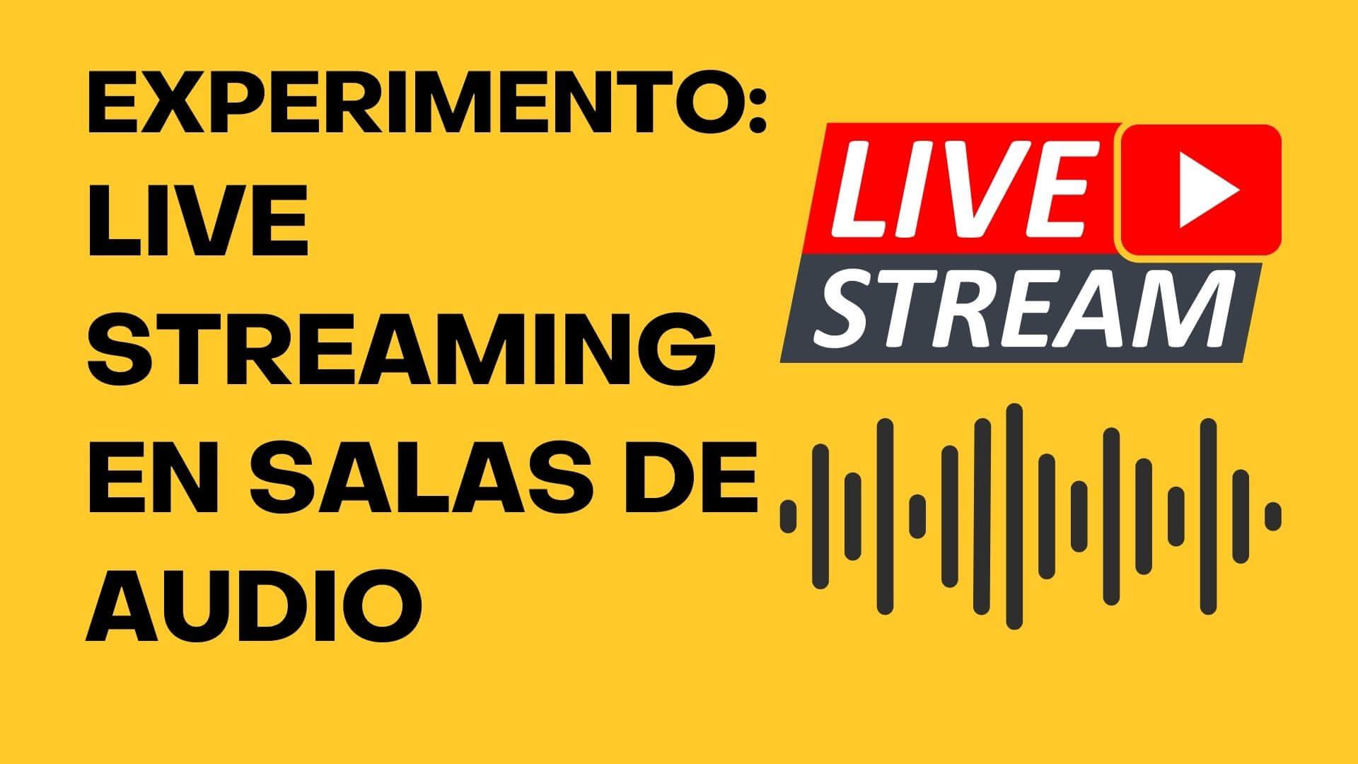 122. Experimento: Transmitir EN VIVO los episodios de mi podcast, en audio