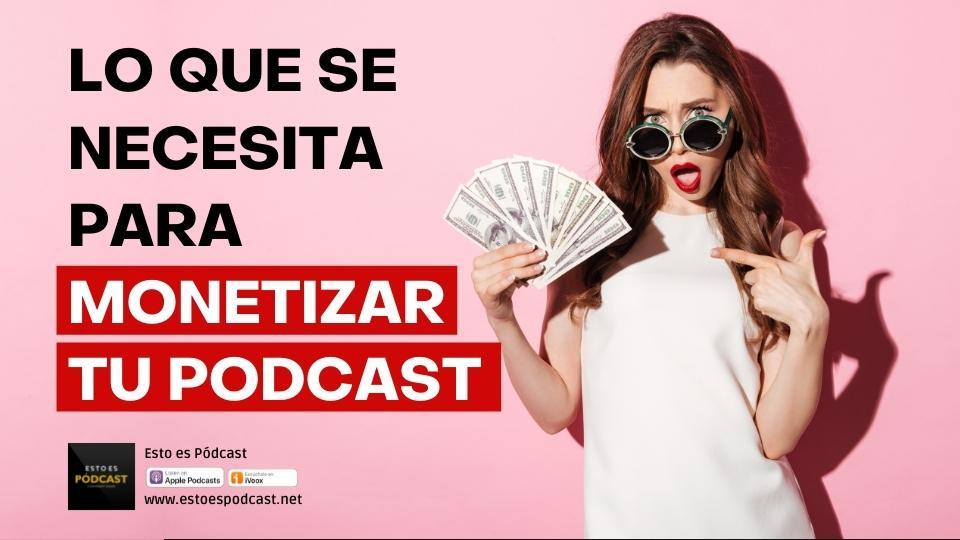 Para Monetizar un Podcast se requiere más que un modelo de ingresos