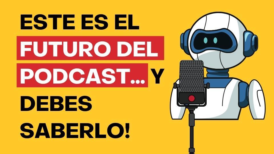126. Este será el futuro del podcast… y debes saberlo!