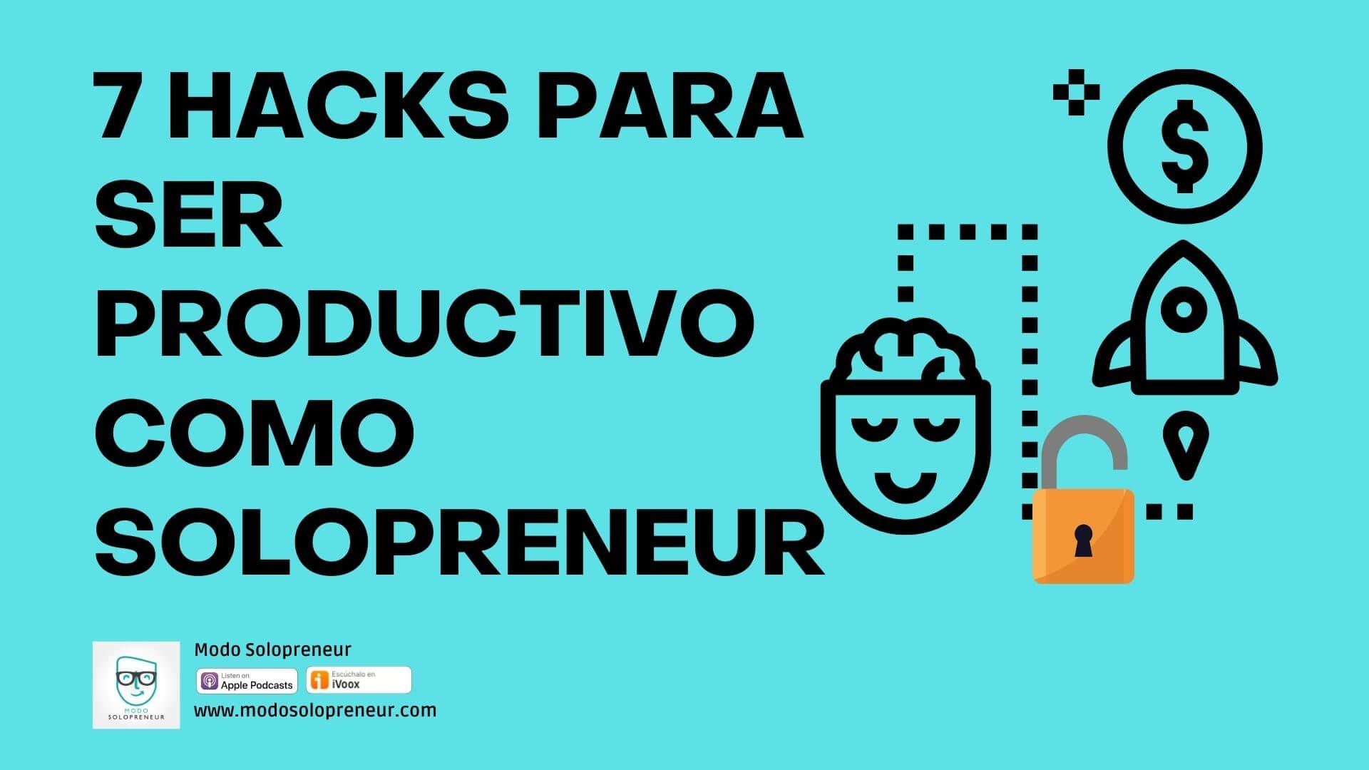 121. 7 Trucos de Productividad para Solopreneur