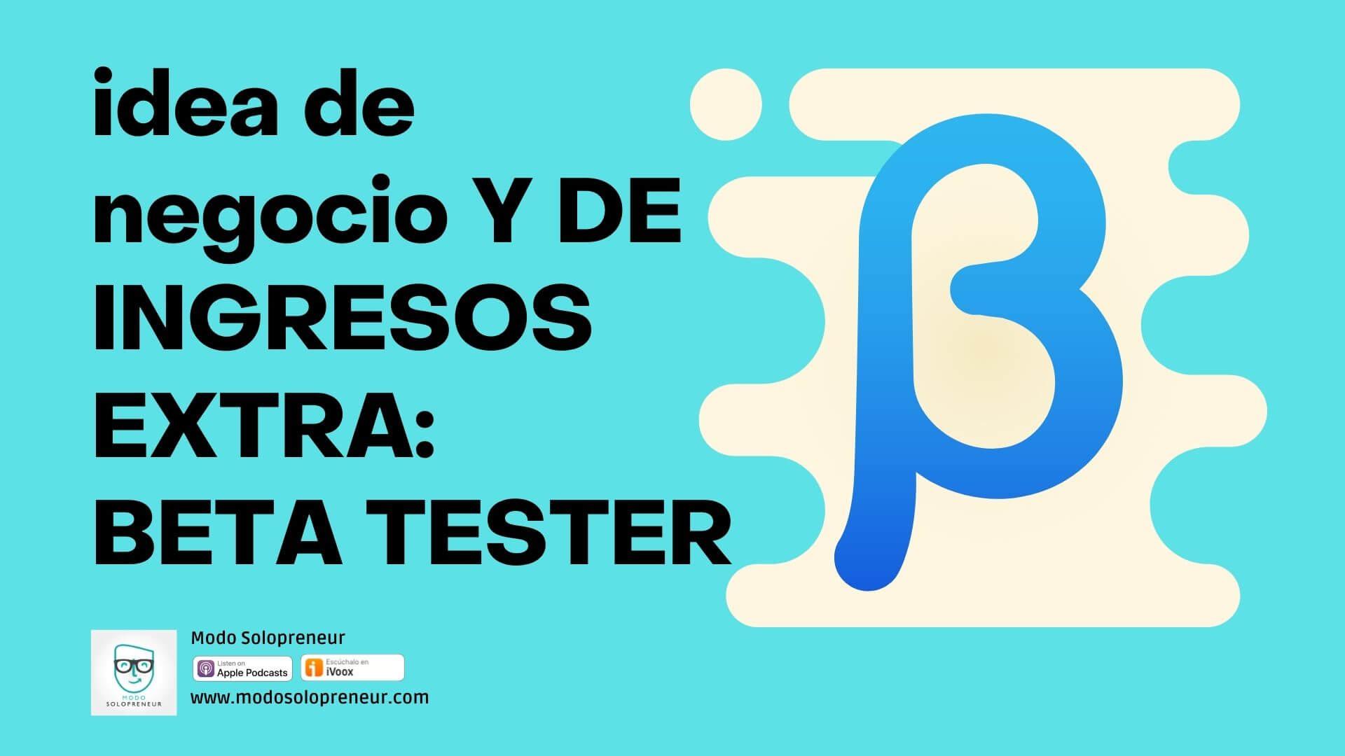 122. Idea de negocios e ingresos extra: Beta Tester