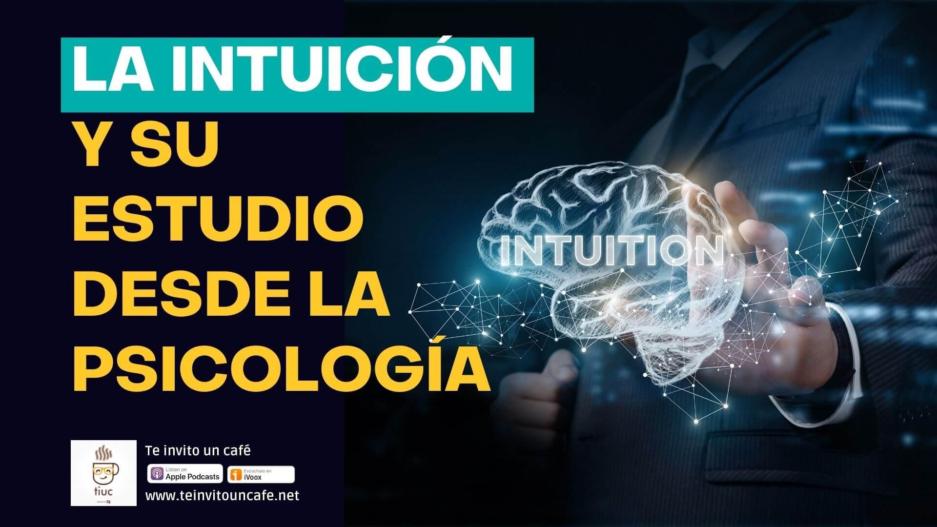 1267. La Intuición y su Estudio Desde la Psicología