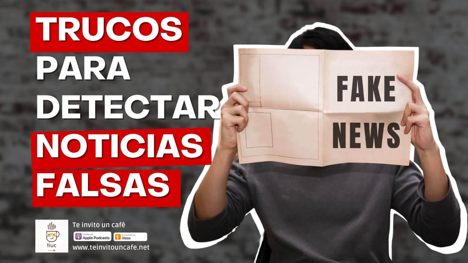 1261. 9 Trucos para Detectar Noticias Falsas en Internet