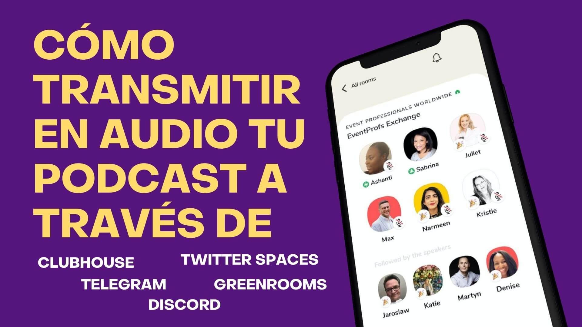 Equipos mínimos para transmitir por Clubhouse, Twitter Spaces, Telegram y otros
