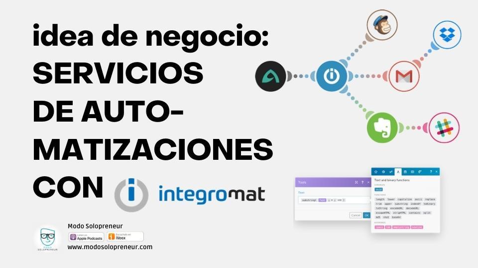 139. Idea de negocio: Implementador de Automatizaciones con Integromat