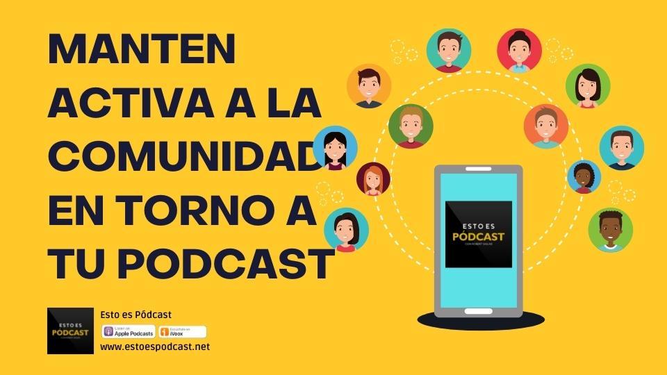 136. ¿Cómo dinamizar la comunidad en torno a mi Podcast?