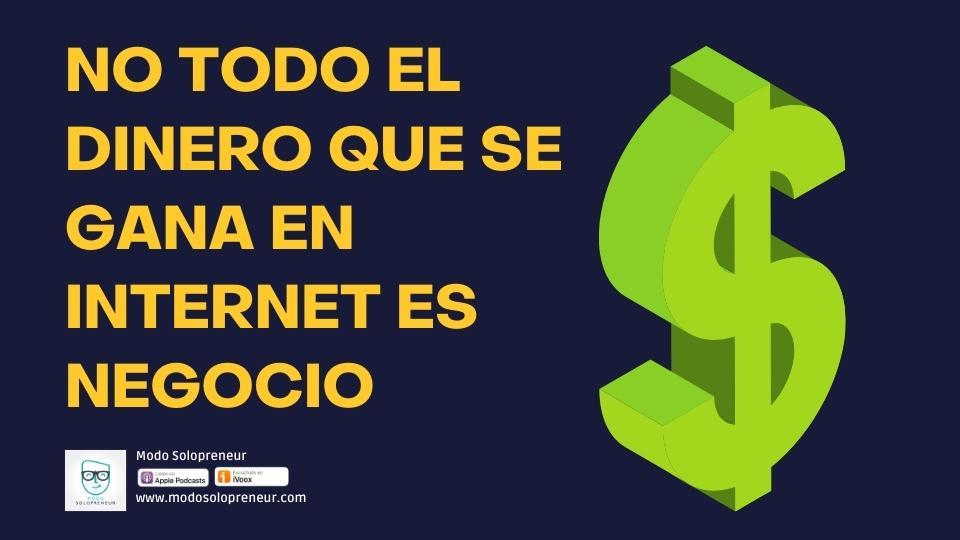 131. No todo el dinero que se gana en internet es NEGOCIO