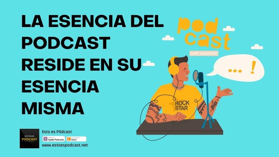 145. La Popularidad del Podcast Está en Su Esencia Misma