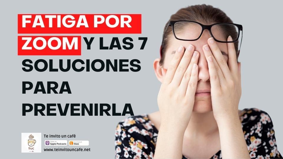 1286. Fatiga por Videoconferencia y 7 Soluciones para Prevenirla