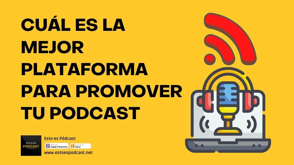 147. ¿Cuál es la mejor plataforma online para promover mi podcast?