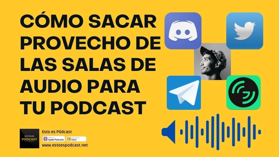 143. ¿Qué provecho sacar de las apps que ofrecen salas de audio?
