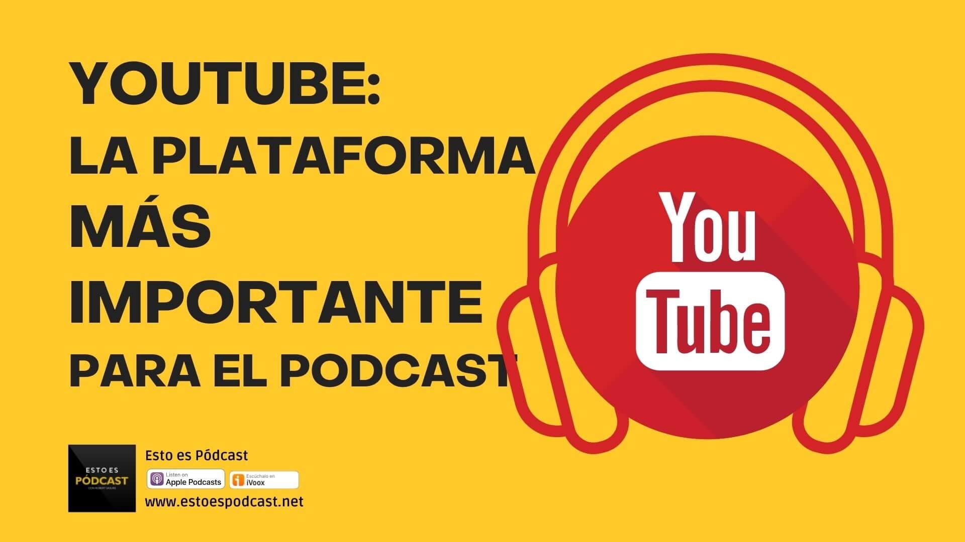 155. Youtube: la plataforma más importante para Podcasts