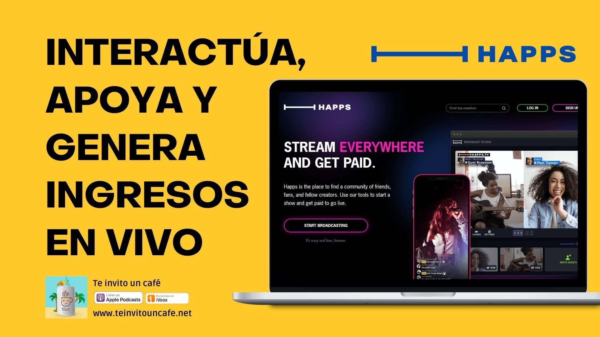 1312. Happs: Interactúa, apoya y genera ingresos con transmisiones en vivo