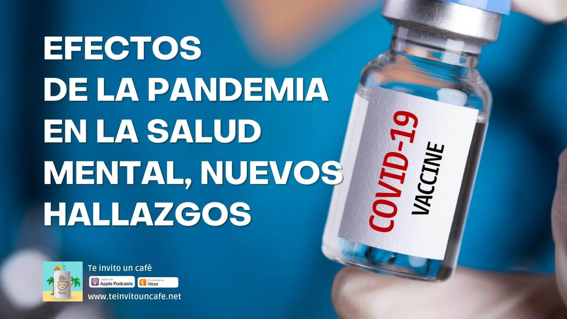 1310. Efectos de la Pandemia en la Salud Mental: Nuevos hallazgos