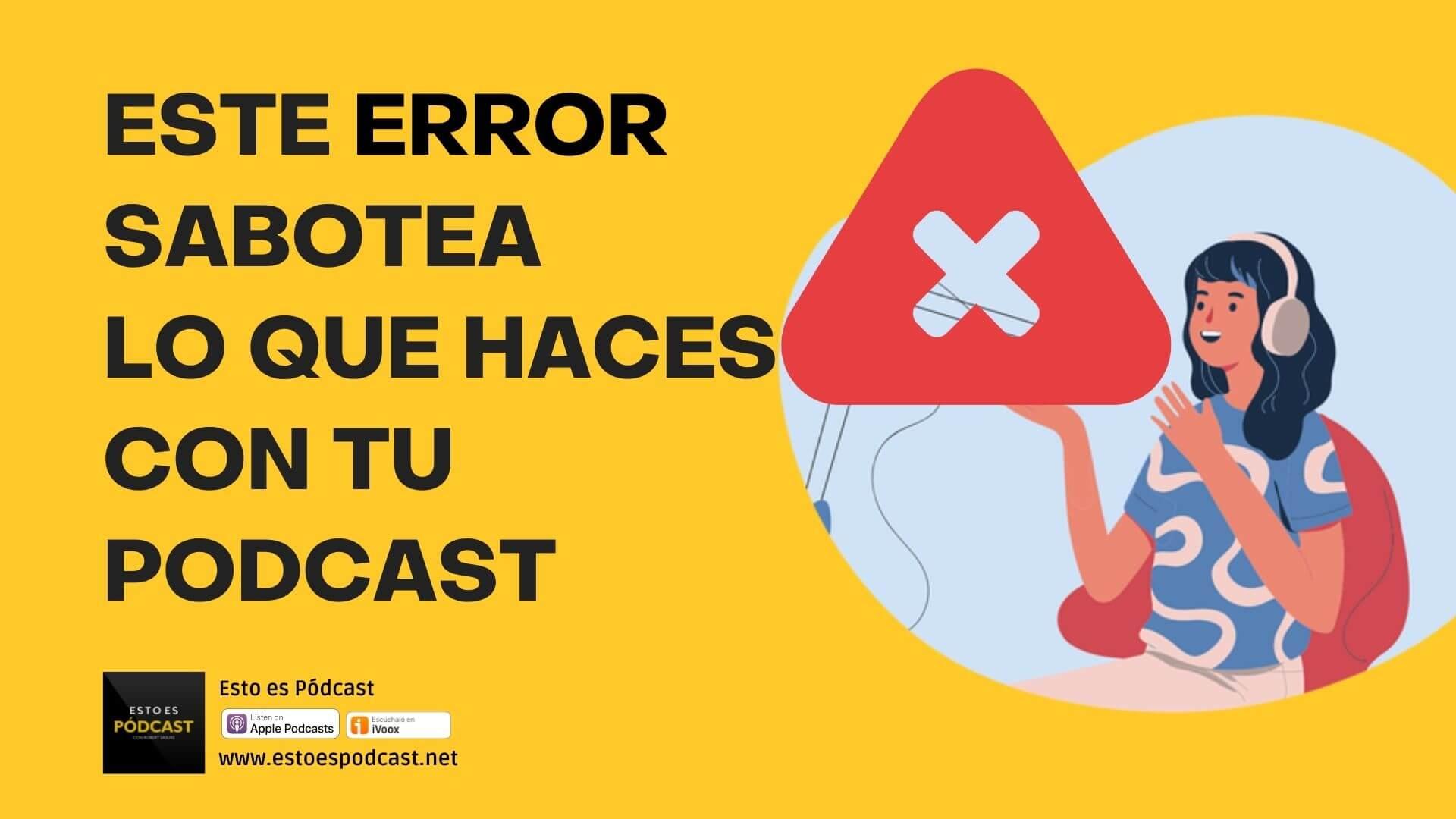 160. El Error que Sabotea el Posicionamiento de tu Podcast y su solución